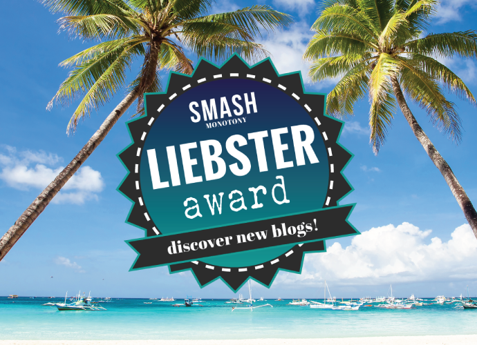 Smash Monotony - Nominated For The Liebster Award